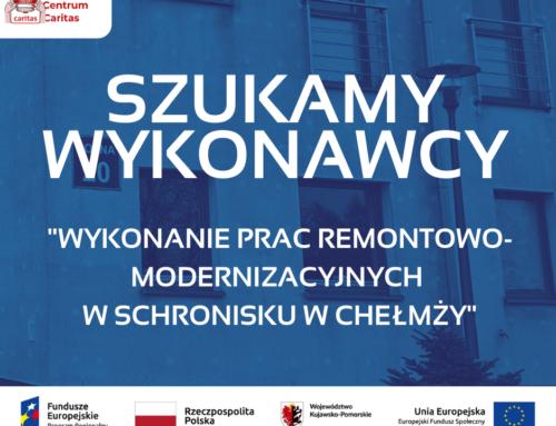 """Rozstrzygnięcie postępowania """"Wykonanie prac remontowo-modernizacyjnych w schronisku dla osób bezdomnych w Chełmży"""""""